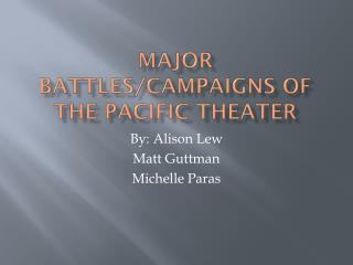 Major Battles/Campaigns of the Pacific Theater