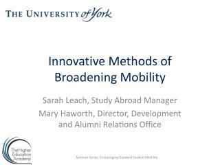 Innovative Methods of Broadening Mobility