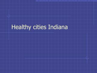 Healthy cities Indiana