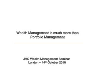 Wealth Management is much more than  Portfolio Management
