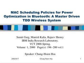 MAC Scheduling Policies for Power Optimization in Bluetooth: A Master Driven TDD Wireless System