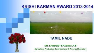 DR. SANDEEP SAXENA I.A.S Agriculture Production Commissioner & Principal Secretary