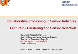 Collaborative Processing in Sensor Networks     Lecture 3 - Clustering and Sensor Selection