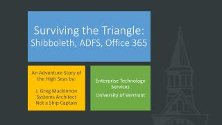 Surviving the  Triangle: Shibboleth, ADFS, Office 365