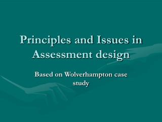 Principles and Issues in Assessment design