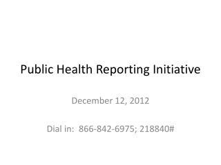 Public Health Reporting Initiative