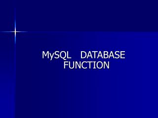 MySQL   DATABASE   FUNCTION