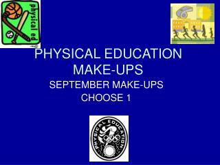 PHYSICAL EDUCATION MAKE-UPS