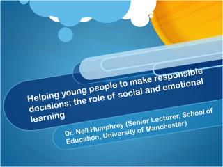 Helping young people to make responsible decisions: the role of social and emotional learning