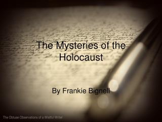 The Mysteries of the Holocaust