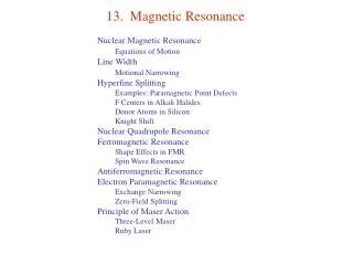 13.  Magnetic Resonance