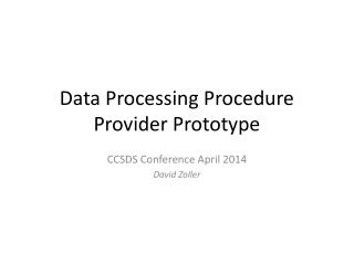 Data Processing Procedure Provider Prototype