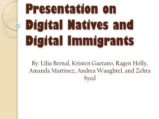 Presentation on Digital  Natives and Digital Immigrants