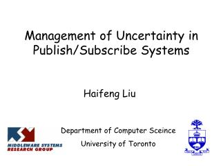 Management of Uncertainty in Publish/Subscribe Systems