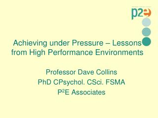 Achieving under Pressure – Lessons from High Performance Environments