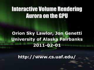 Interactive Volume Rendering  Aurora on the GPU