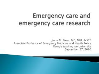 Emergency care and emergency care research