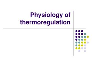 Physiology of thermoregulation