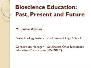 Bioscience Education: Past, Present and Future