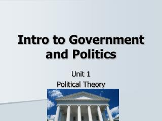 Intro to Government and Politics