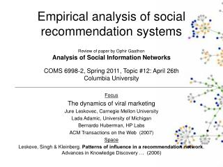 Empirical analysis of social recommendation systems