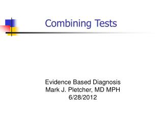 Evidence Based Diagnosis Mark J. Pletcher, MD MPH 6/28/2012
