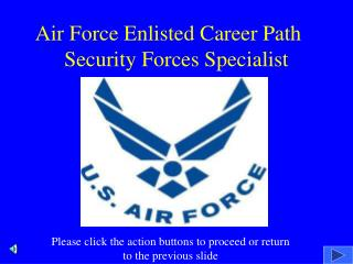 Air Force Enlisted Career Path	 Security Forces Specialist