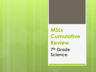 MSLs Cumulative Review