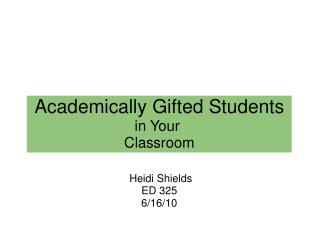 Academically Gifted Students in Your  Classroom