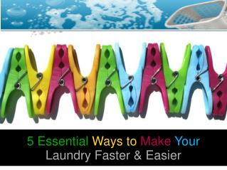5 Essential Ways to Make Your Laundry Faster & Easier