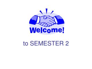 to SEMESTER 2
