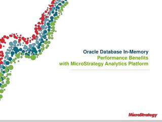 Oracle  Database In-Memory  Performance  Benefits  with  MicroStrategy Analytics  Platform