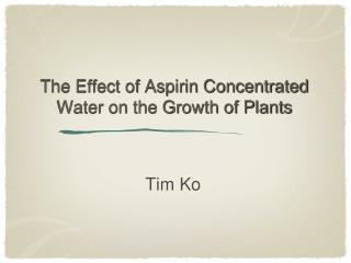 The Effect of Aspirin Concentrated Water on the Growth of Plants