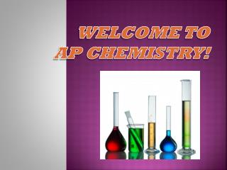 Welcome to AP Chemistry !