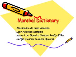 Marshal Dictionary