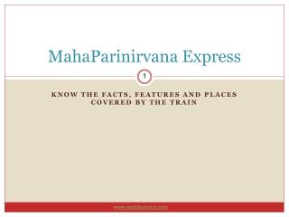 MahaParinirvana Express- Know the Facts, Features and Places