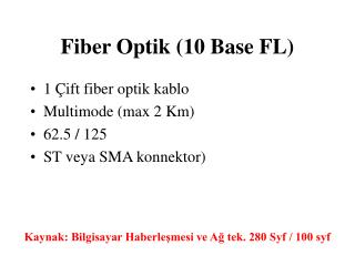 Fiber Optik (10 Base FL)
