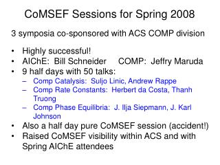 CoMSEF Sessions for Spring 2008