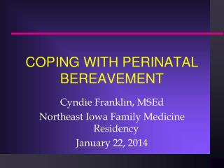 COPING WITH PERINATAL BEREAVEMENT