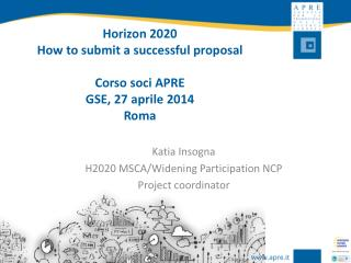Horizon 2020  How to submit a successful proposal Corso soci  APRE GSE, 27 aprile 2014 Roma