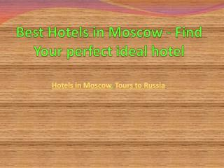 Best Hotels in Moscow - Find Your perfect ideal hotel