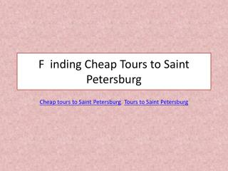 Finding Cheap Tours to Saint Petersburg