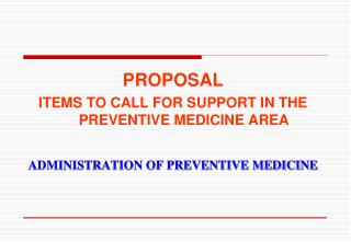 PROPOSAL ITEMS TO CALL FOR SUPPORT IN THE PREVENTIVE MEDICINE AREA