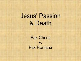 Jesus Passion  Death