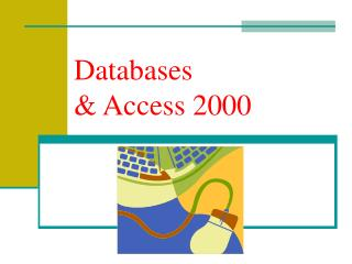 Databases  & Access 2000