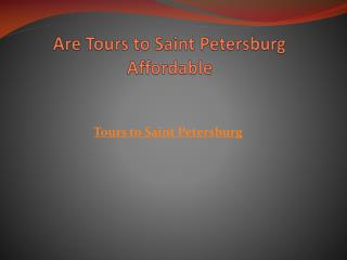 Are Tours to Saint Petersburg Affordable