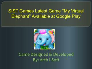 "SIST Games Latest ""My Virtual Elephant"" Available at Store"