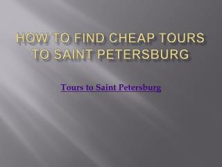 How to Find Cheap Tours to Saint Petersburg