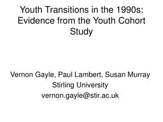Youth Transitions in the 1990s: Evidence from the Youth Cohort Study