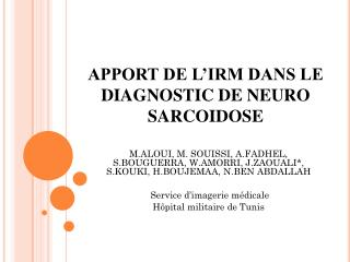 APPORT DE L'IRM DANS LE DIAGNOSTIC DE NEURO SARCOIDOSE